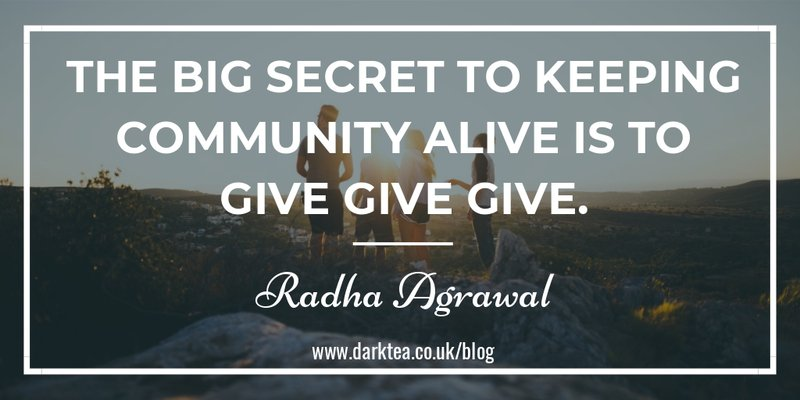 The big secret to keeping community aive is to give give give Radha Agrawal Belong